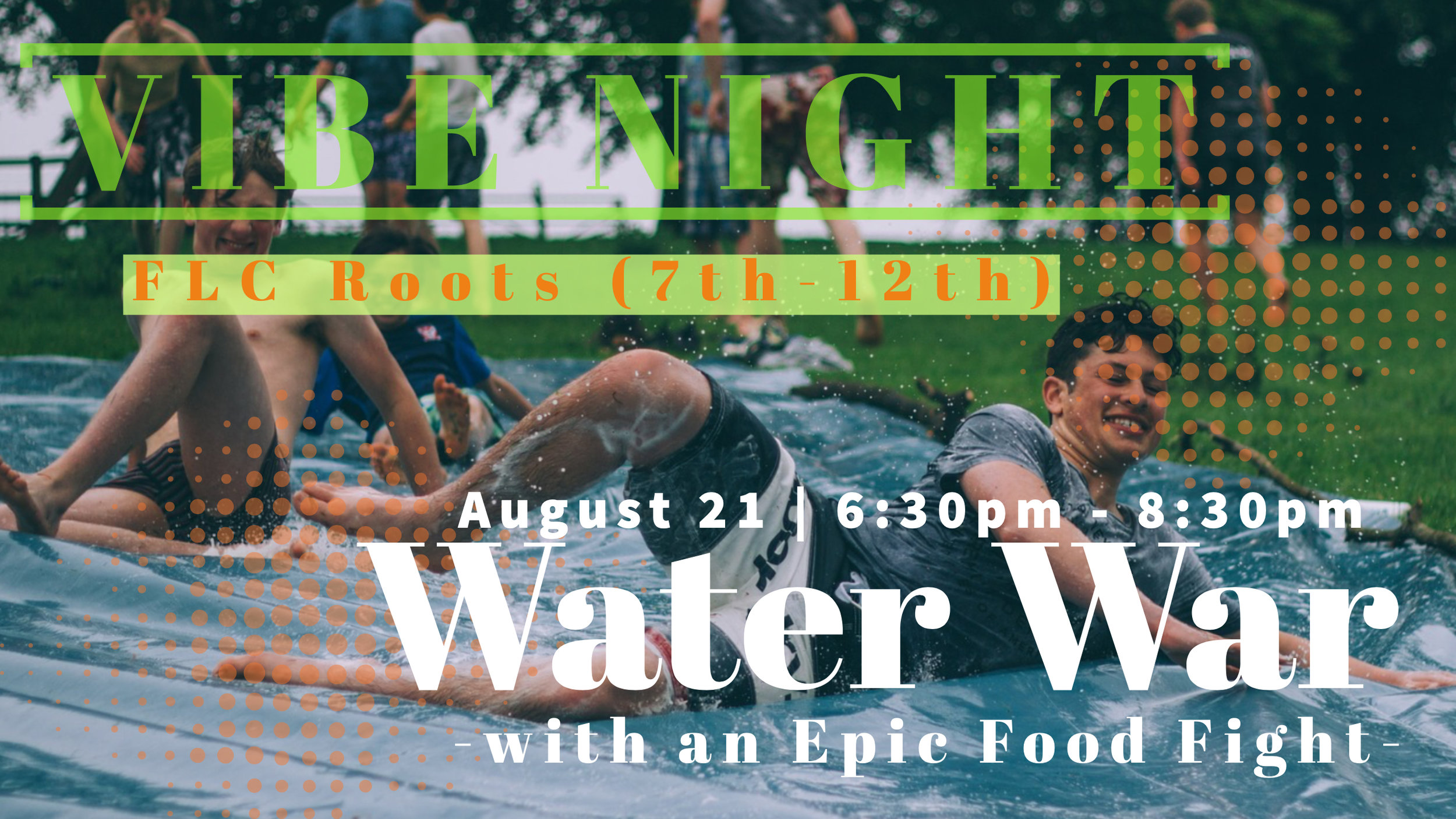 Vibe nights are free teen events created to make connections. School will be back in session, and we are kicking off the year with a water war and food fight. Dress for the mess.