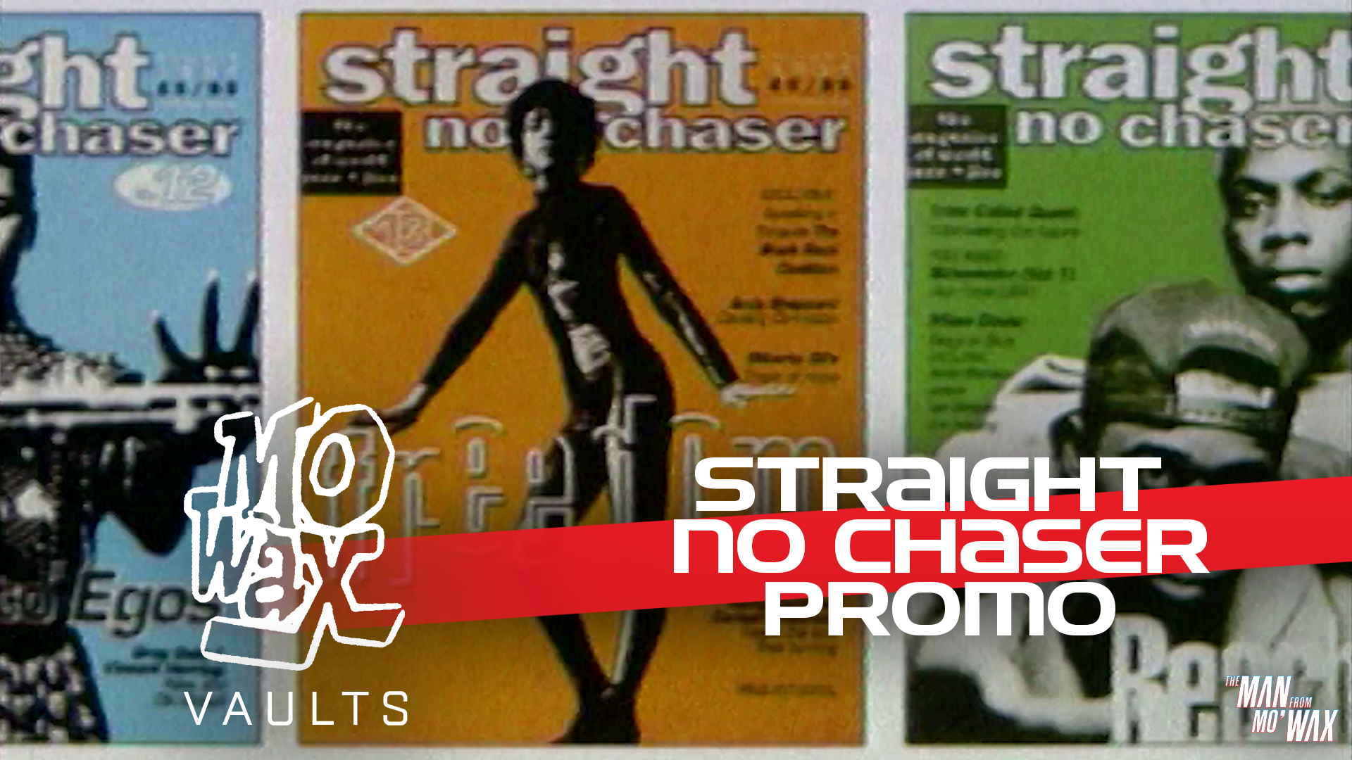 The Mo'Wax Vaults: Straight No Chaser Promo  (2018, 6mins)