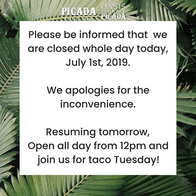 Pls be informed, today's update. We are open tomorrow and join our Taco Tuesday from 6pm until 10pm.  Book your table today at www.Picada.hk or Call: +852 3425 4037 Whatsapp: +852 8192 7988 #PicadaHK