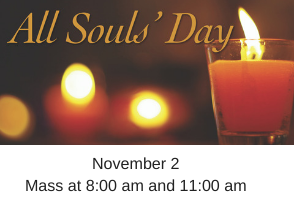 A reception will be held after the 11:00 am Mass to honor deceased loved ones.