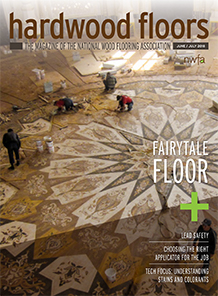 June / July 2018 NWFA Hardwood Floors Magazine - Find us in the Business Best Practices Section!