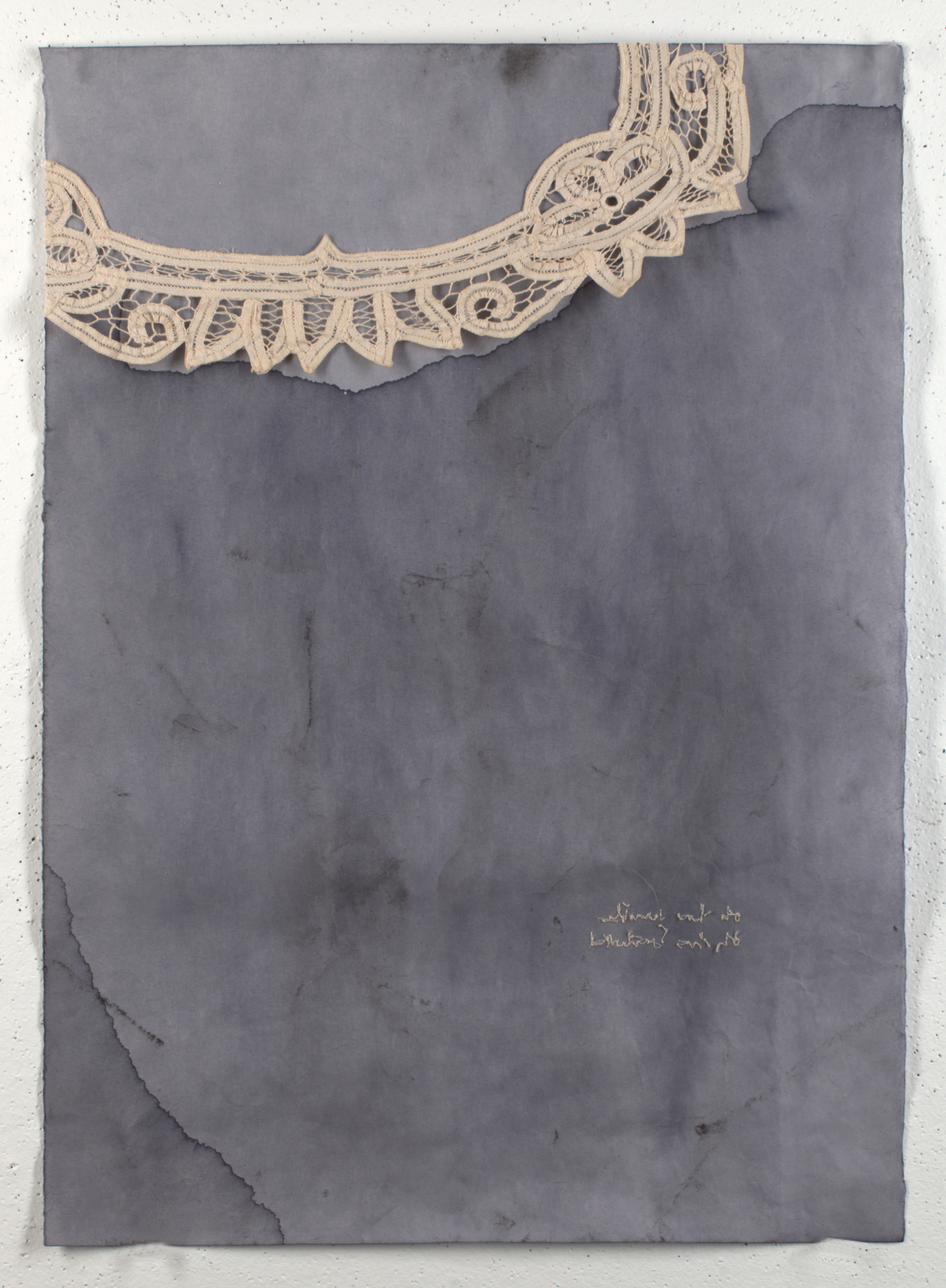 oh how terrible, oh how wonderful   2014 antique lace, ink wash, & embroidery