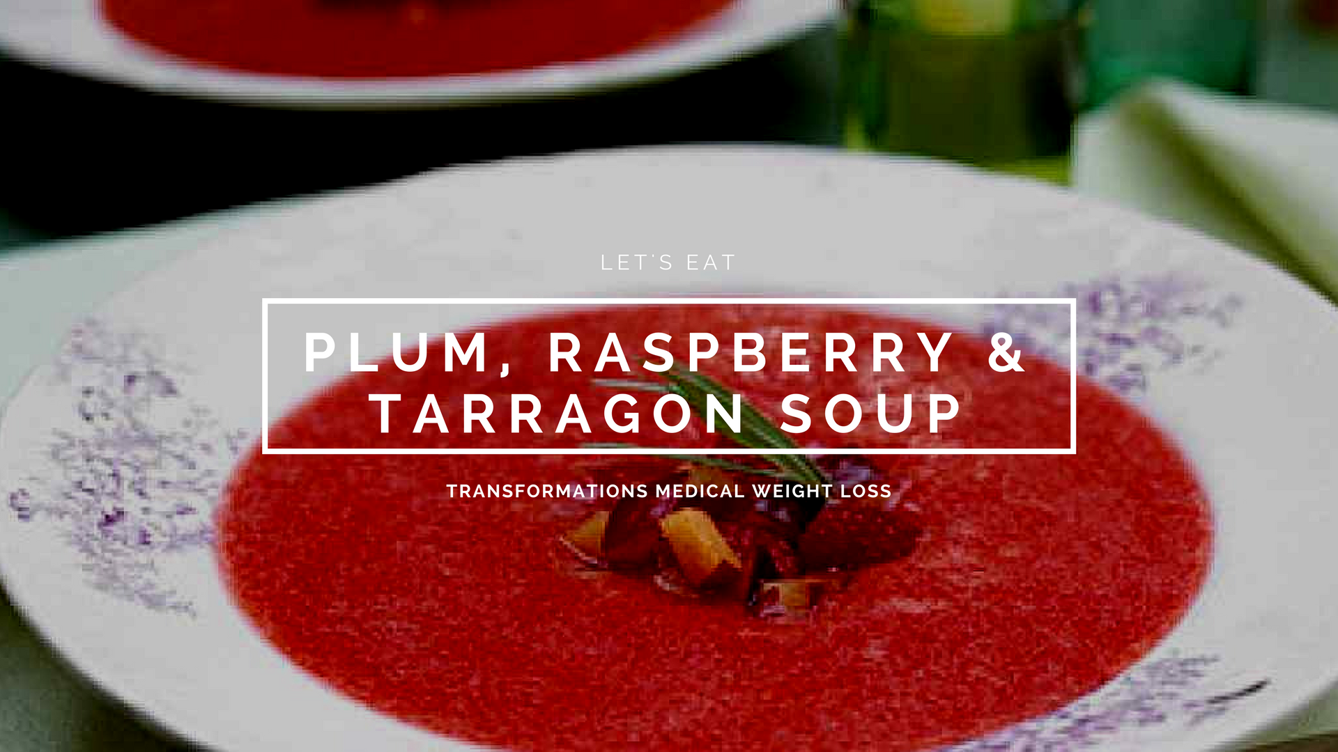 Plum, Raspberry, and Tarragon Soup