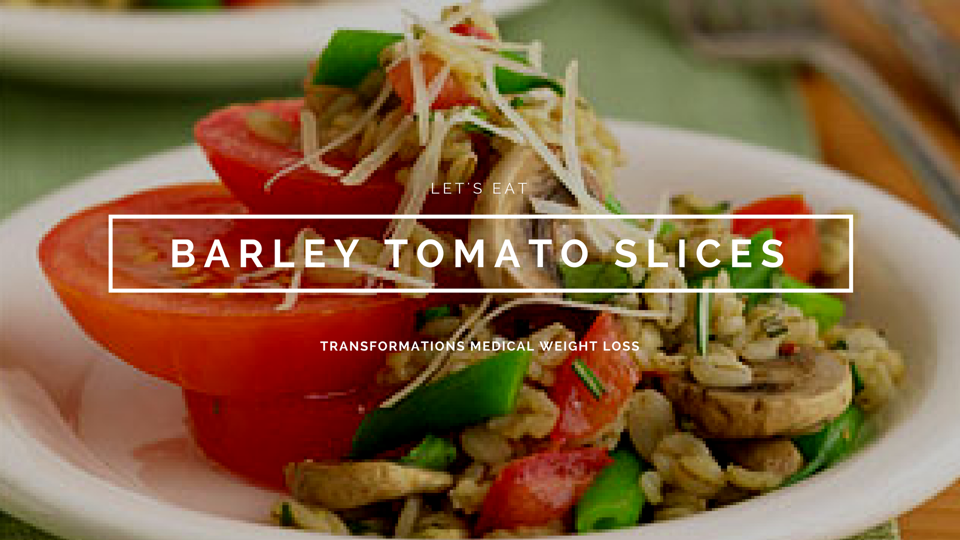 Barley Tomato Slices