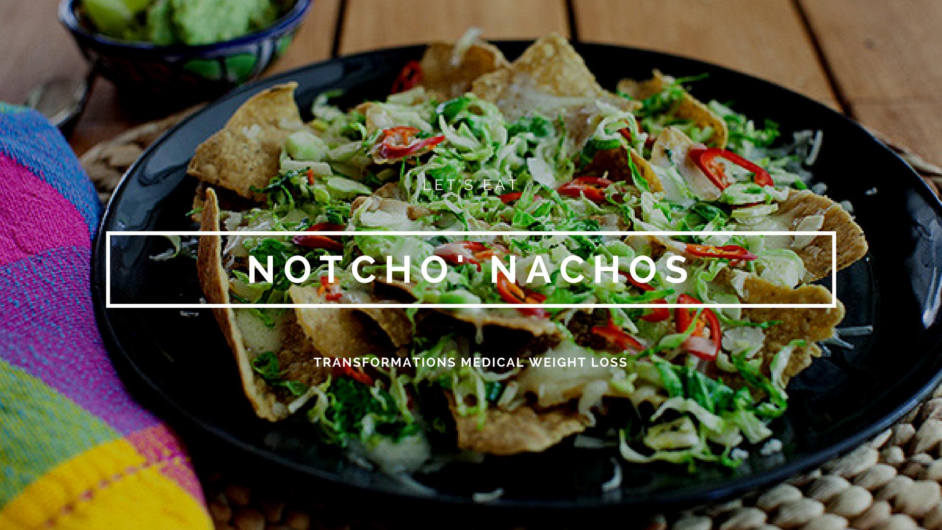 Notcho' Nachos