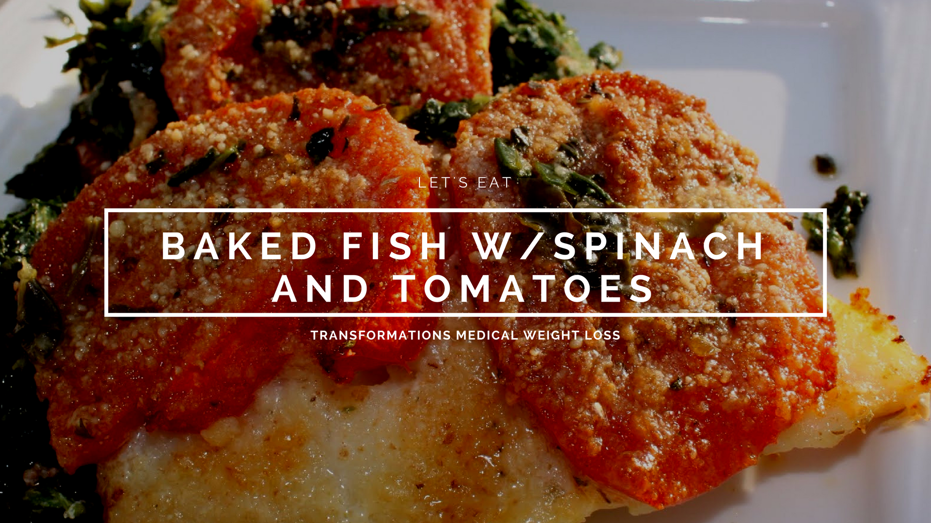 Baked Fish w/Spinach and Tomatoes