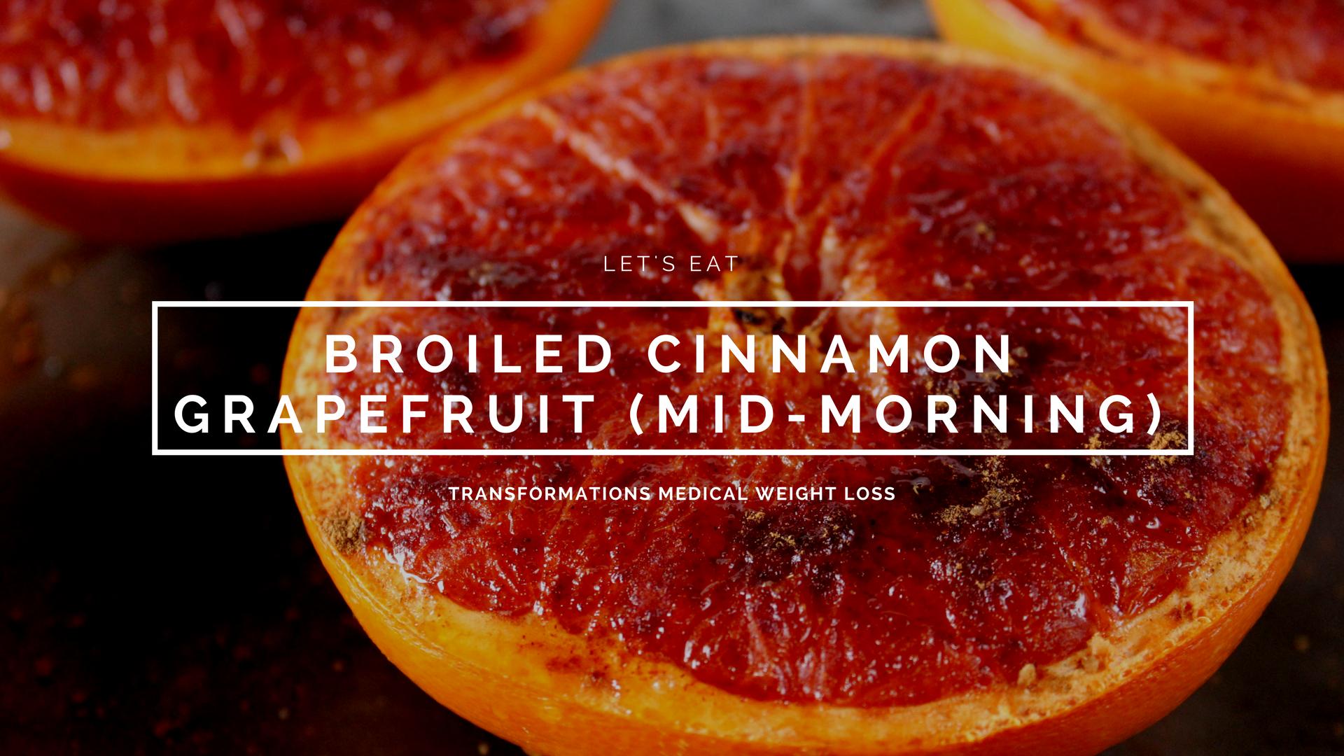 Broiled Cinnamon Grapefruit (Mid-Morning Snack)