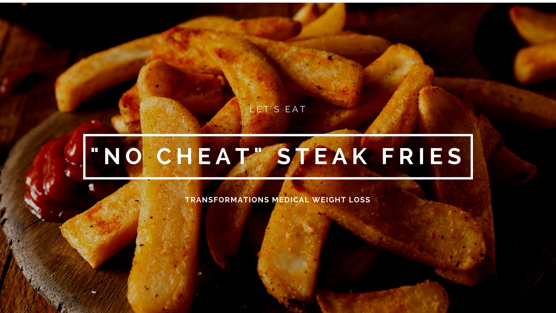 """No Cheat"" Steak Fries"