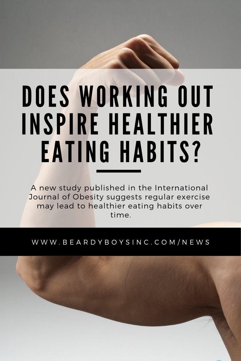 Will Working out Inspise Healthier Eating Habits - Beardy Boys Inc.png