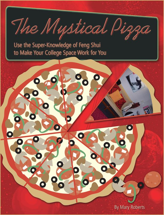 "The ""Mystical Pizza,"" a simple,  story- and metaphor-filled guide book for dorm residents: how can you use Feng Shui to make your dorm room conducive to study and growth?"