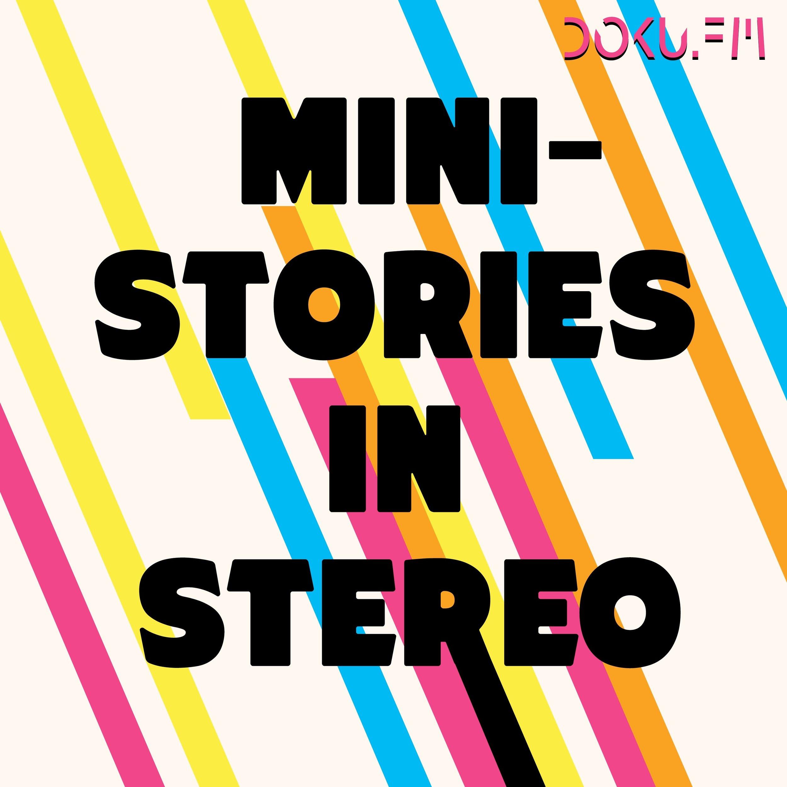 Mini-Stories in Stereo - Ein Podcast über Menschen wie du und ich. Oder eben doch nicht.