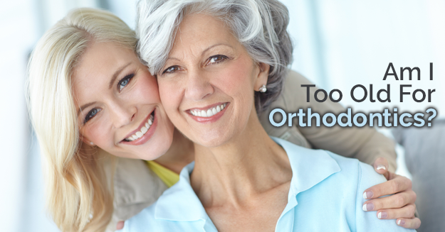 Adult daughter with her mother with the text, Am I too old for orthodontics?