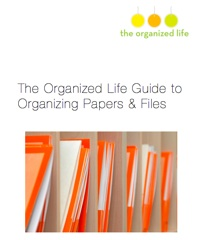 Cover of The Organized Life Guide to Organizing Papers and Files