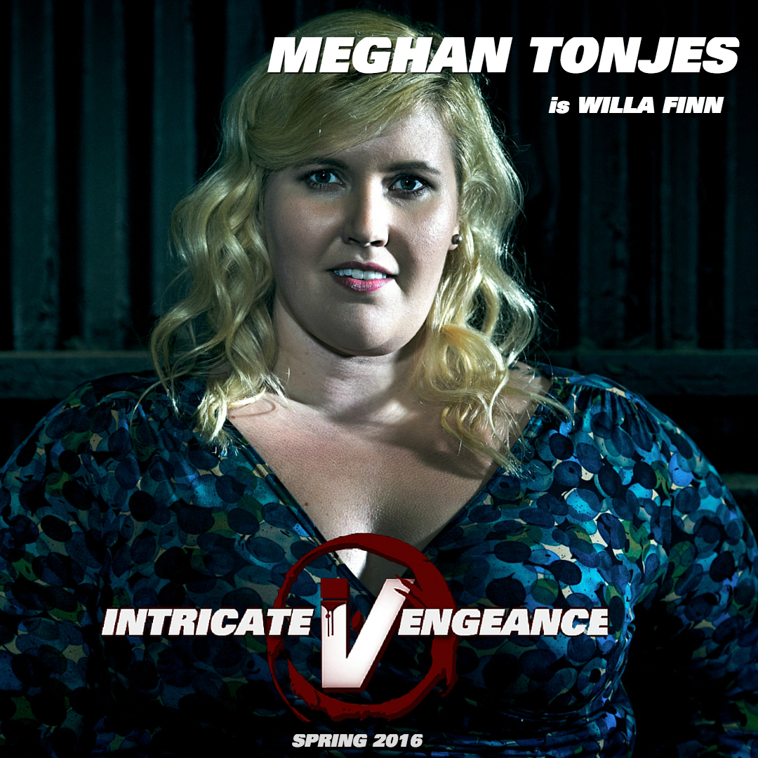 Meghan Tonjes as Willa Finn in Intricate Vengeance