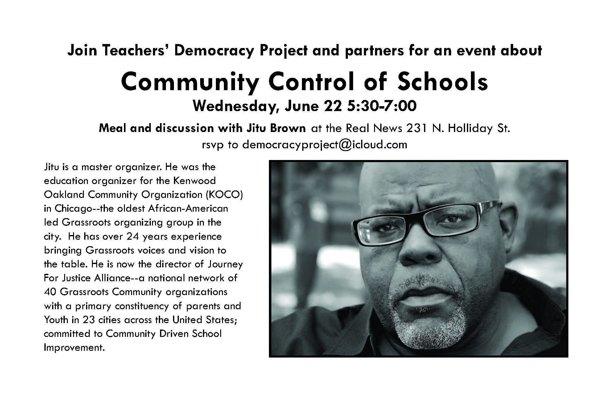 Join the Teachers' Democracy Project and partners for a discussion with Jitu Brown about a model for running a school called Community Control of Schools. The idea focuses on what would schools look like if they were run by the community?       Dinner will be provided. Child care will be provided upon request. RSVP at    https://www.eventbrite.com/e/discussion-of-community-control-of-schools-with-jitu-brown-tickets-25996592508