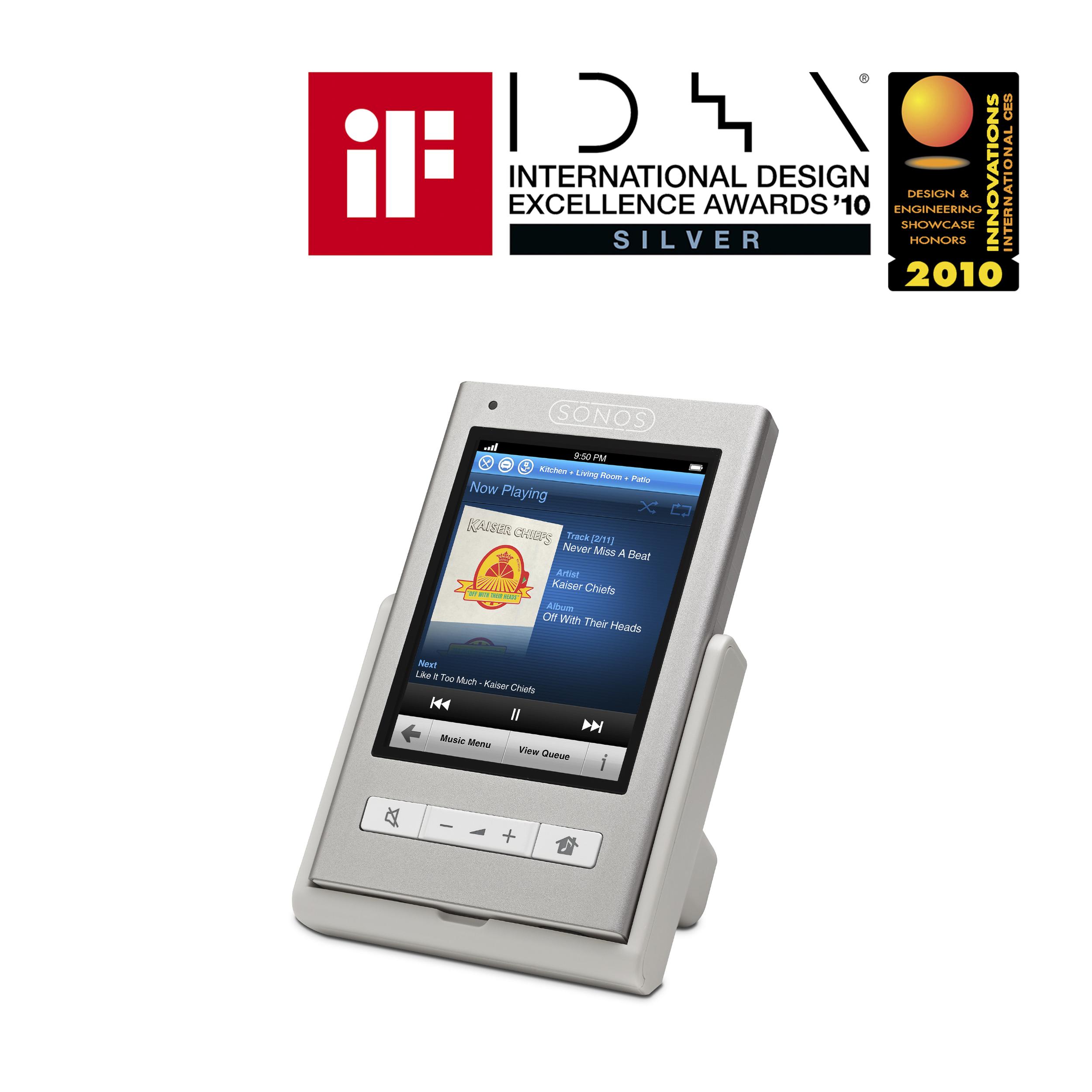 Sonos Controller 200   International Design Excellence Awards (IDEA) – Silver iF Design Award CEA Innovations Award - Honoree