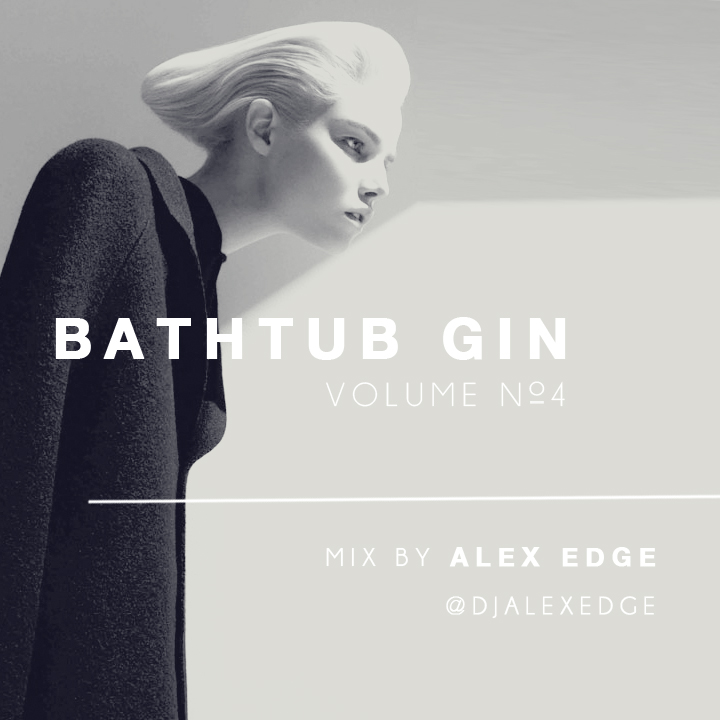 Live from Bathtub Gin - Mixed By Alex Edge Vol.4