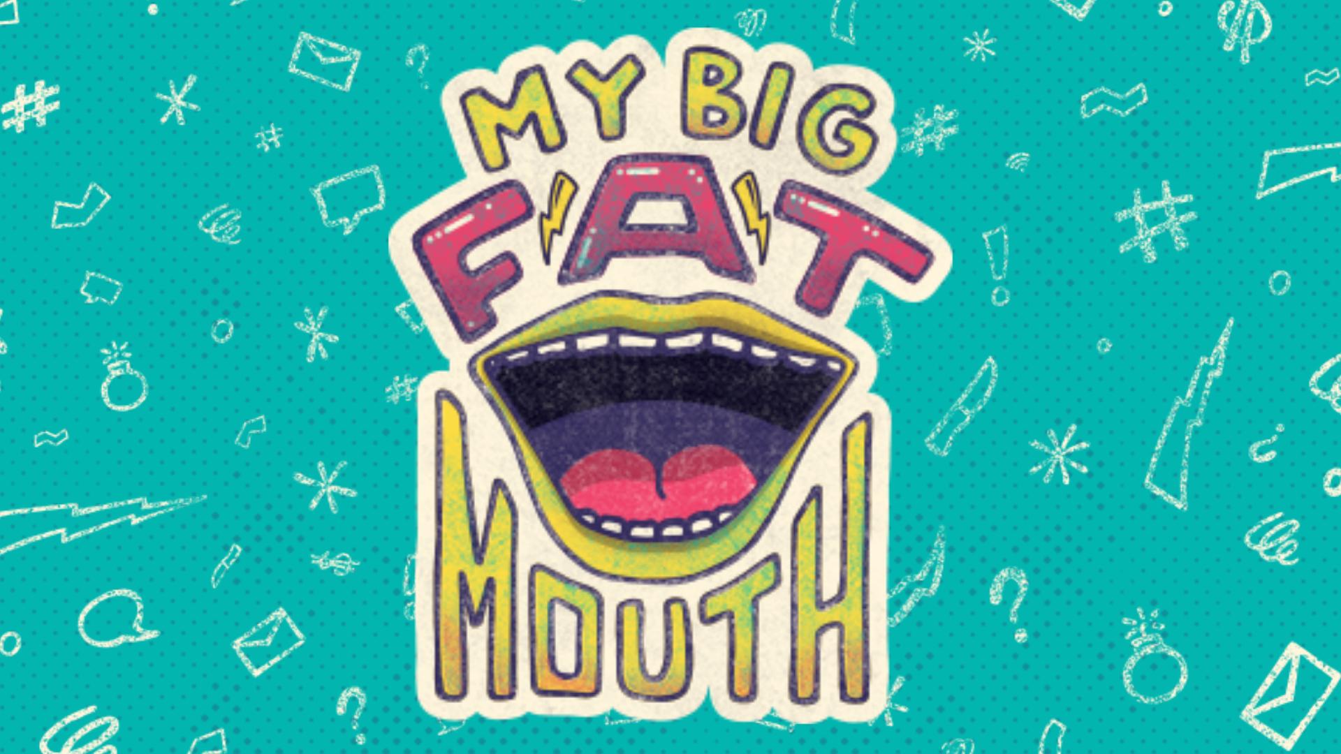 My Big Fat Mouth.jpg