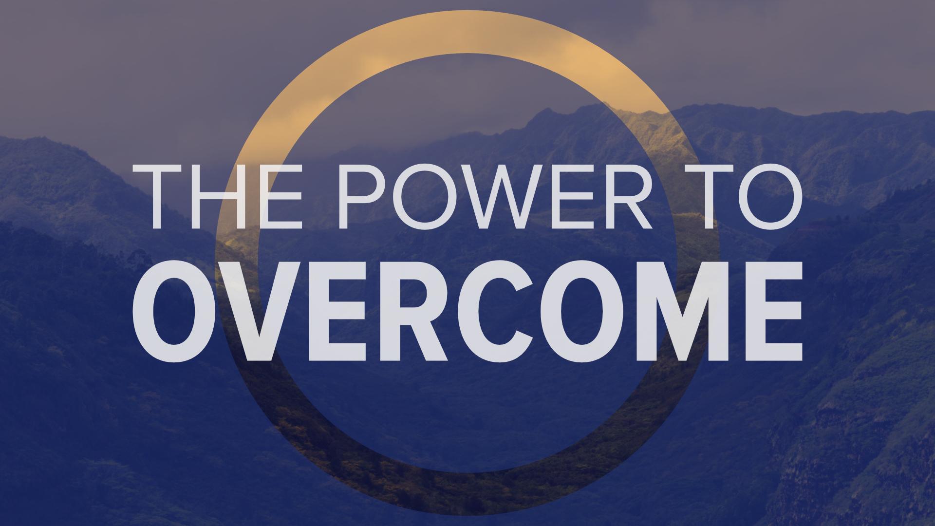 The Power to Overcome Sermon Graphic.jpg