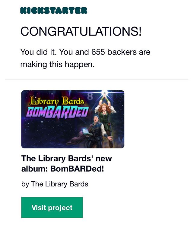 Thank you to the 655 backers who made our Kickstarter success a reality!  We not only fully funded our upcoming album and created exciting new Bard merch - we were able to unlock stretch goals for MORE music videos!  We can't wait to share what we've been working on with all of you!  We are blown away by your support and won't let you down!  #GetBomBARDed #LibraryBards #FullyFunded