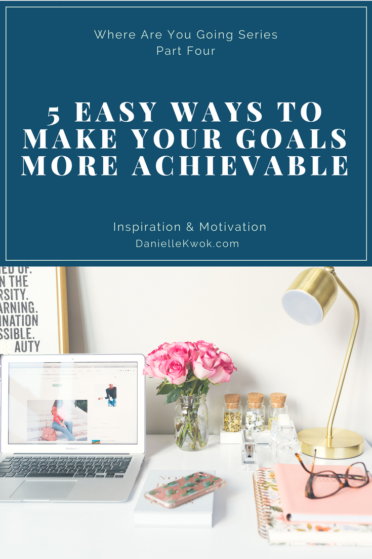 5 Easy Ways to Make Your Goals More Achievable_Blog.png