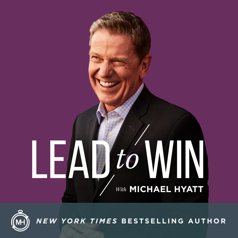 4 Steps to Communicate your Vision    Lead to Win with Michael Hyatt