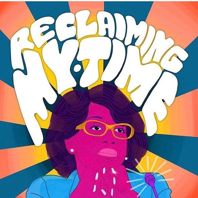 We love this! For anyone who still needs to see the vid of Rep Maxine Waters reclaiming her time, it is life giving. @repmaxinewaters @womensmarch and art by @newcolumbiasigns