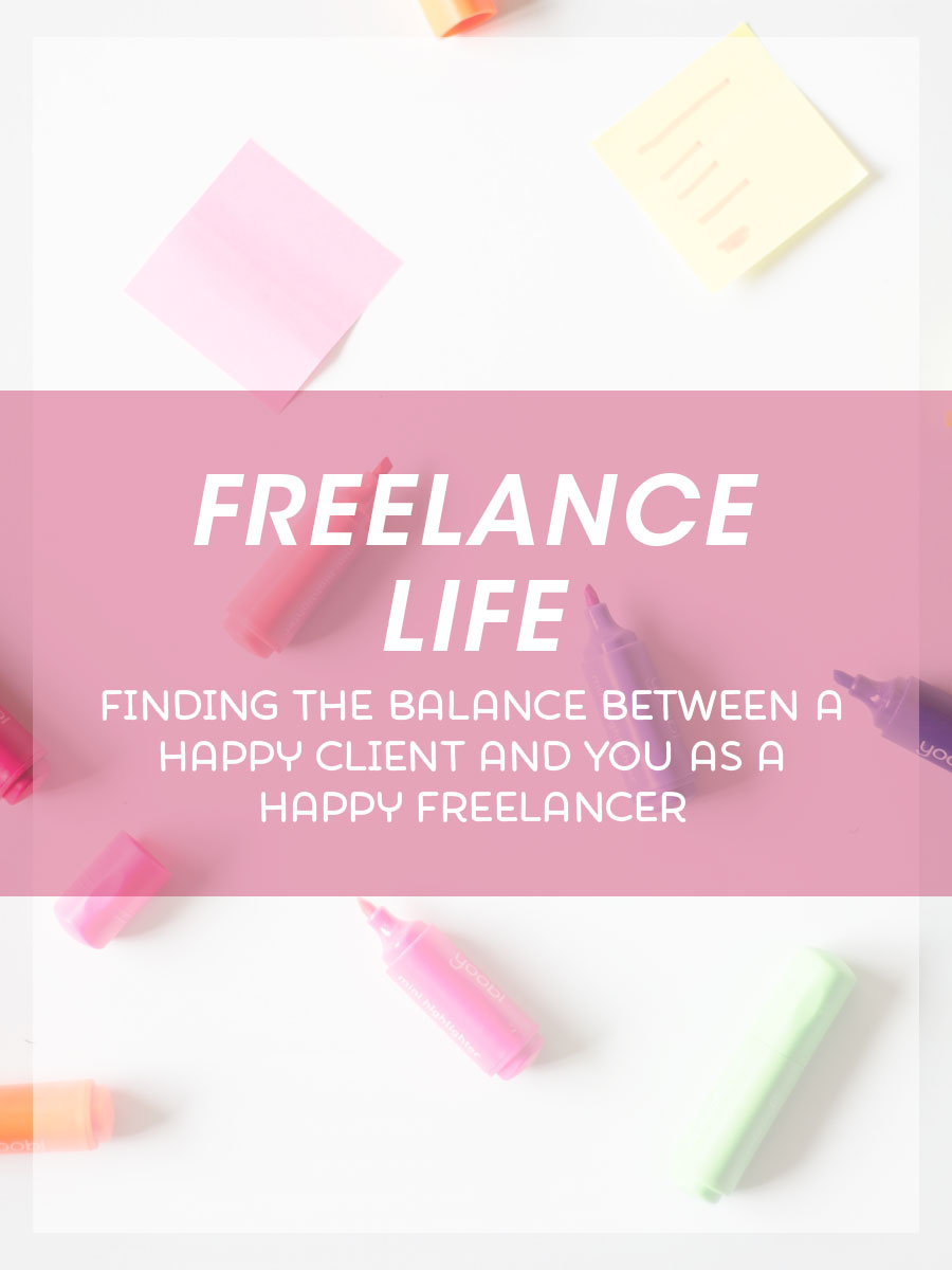 Freelance Life- Finding the Balance between a Happy Client and you as a Happy Freelancer
