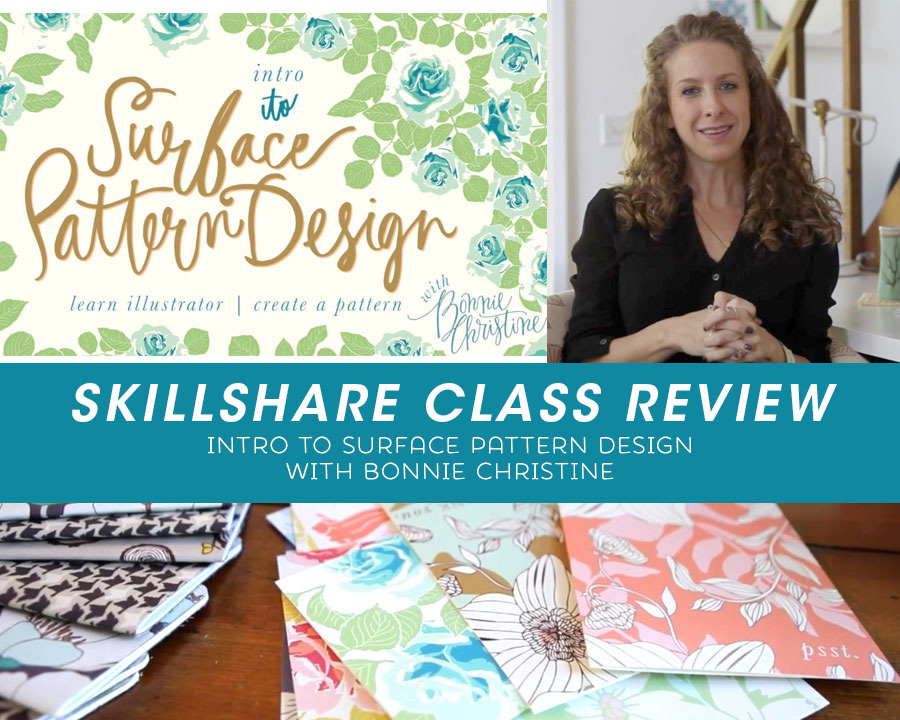 SKILLSHARE Class Review - Intro to Surface Design with Bonnie Christine