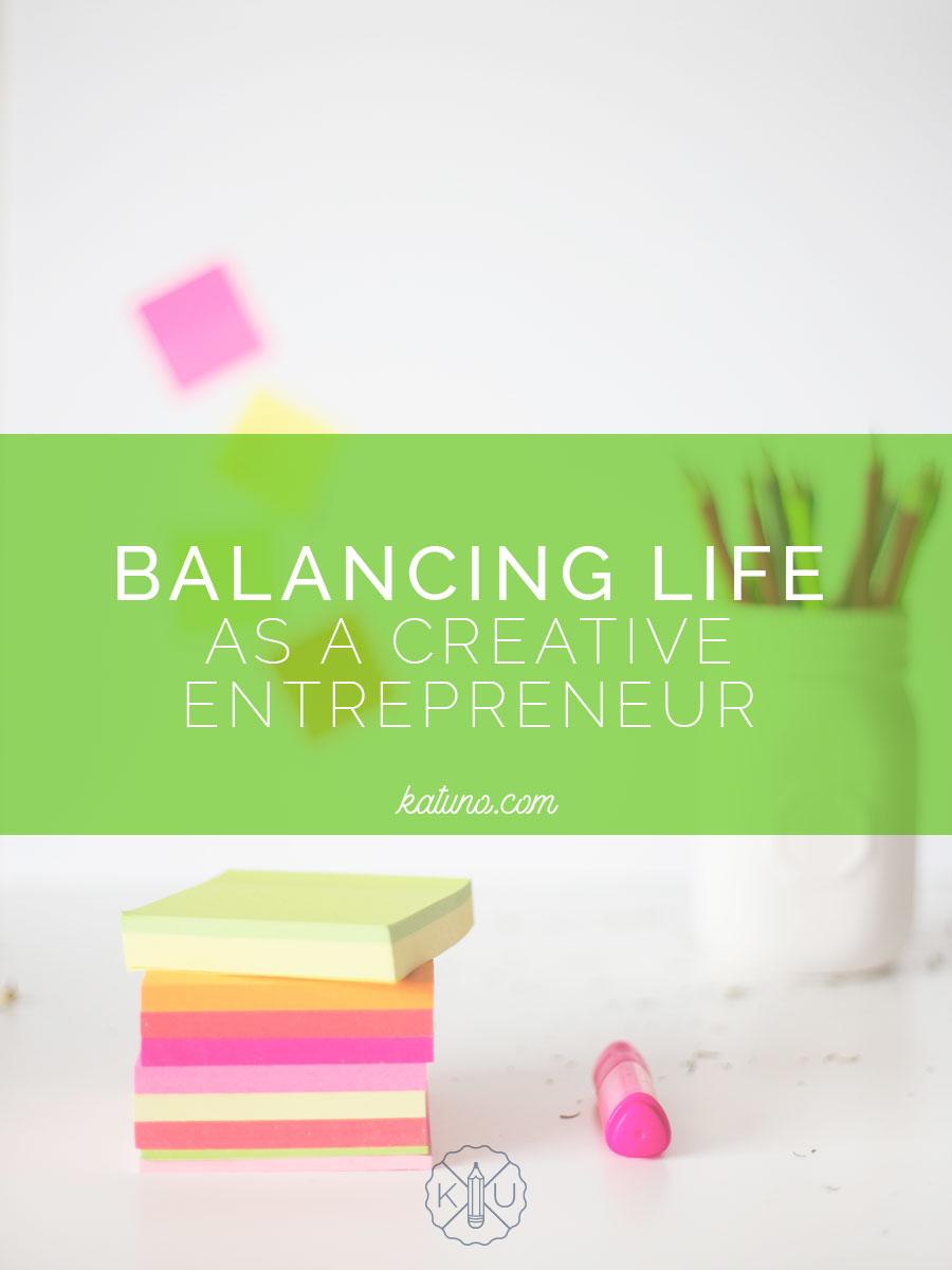 Balancing Life as a Creative Entrepreneur