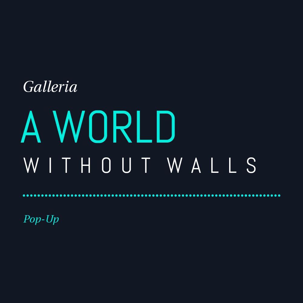 Galleria, A World Without Walls.