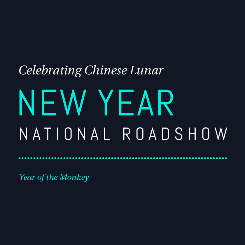 Celebrating Chinese Lunar New Year National Roadshow - Year of the Monkey.