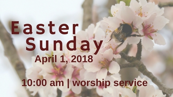 Easter Sunday - April 1, 2018 | 10:00 am | Worship Service