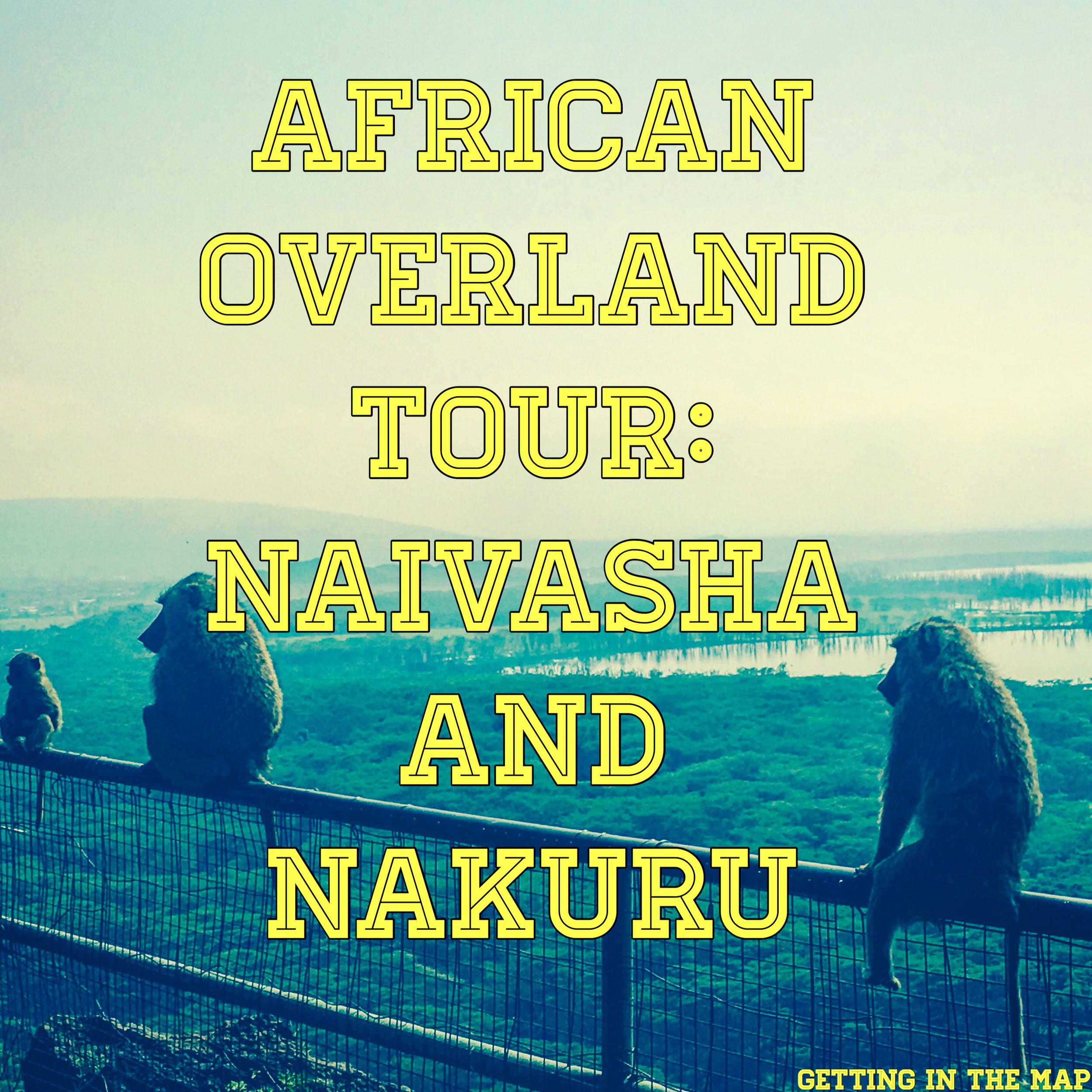GettingInTheMapAfricanOverlandNaivashaNakuru