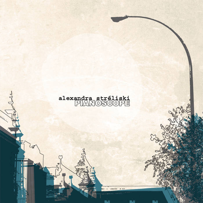 Alexandra Streliski, Pianoscope ( on Spotify )