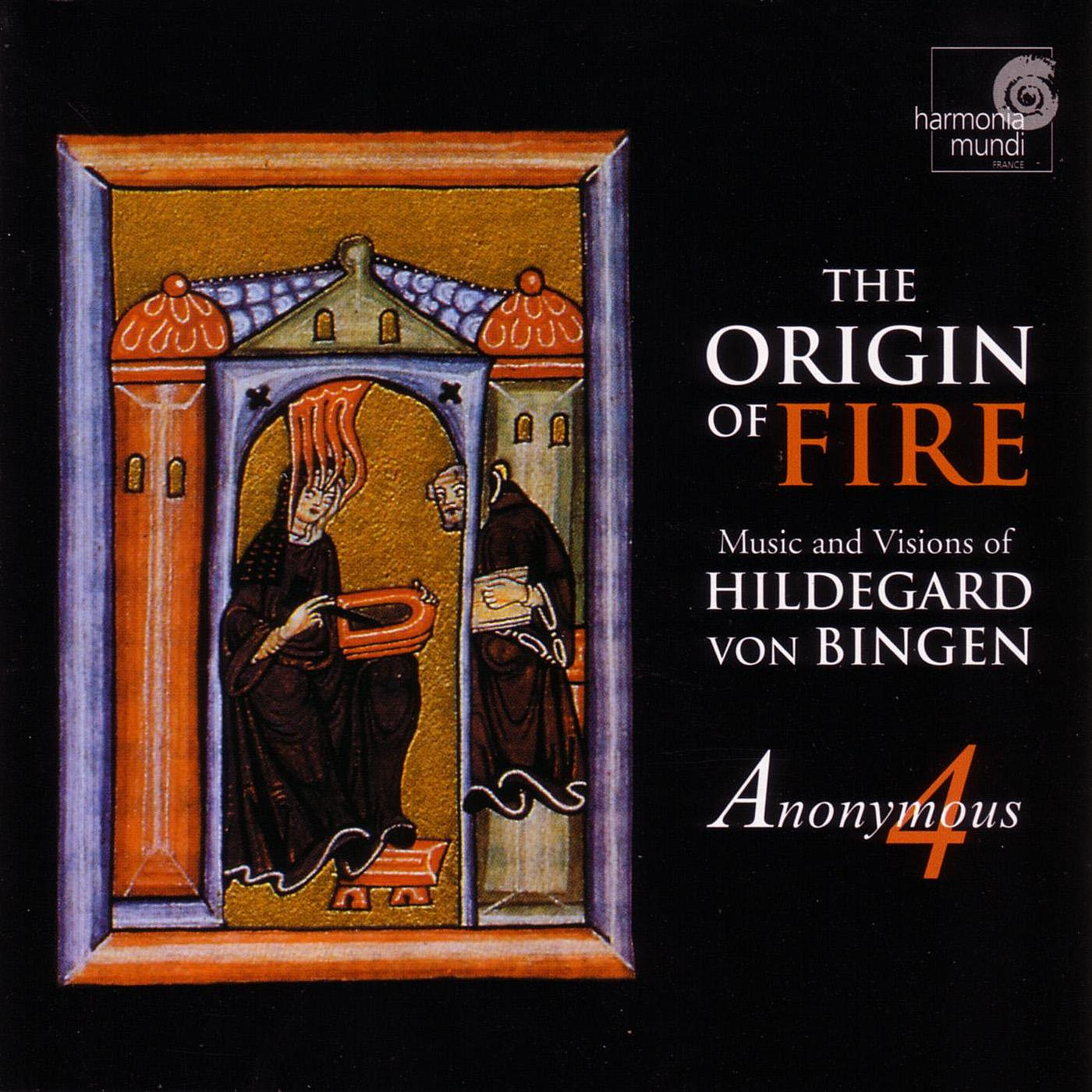 Hildegard von Bingen, by Anonymous 4, The Origin of Fire ( on Spotify )