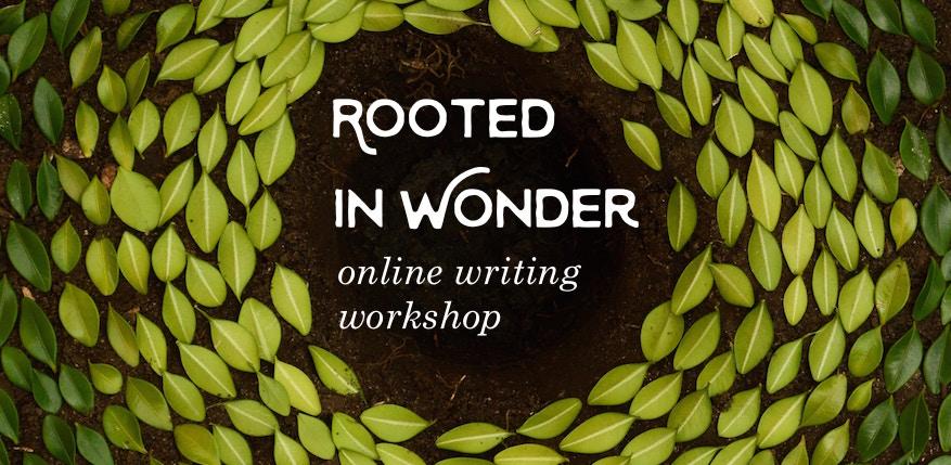 rootedinwonderonlinewritingworkshop.jpg