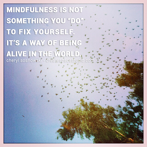 mindfulness is a way of being. createspacestudio.com