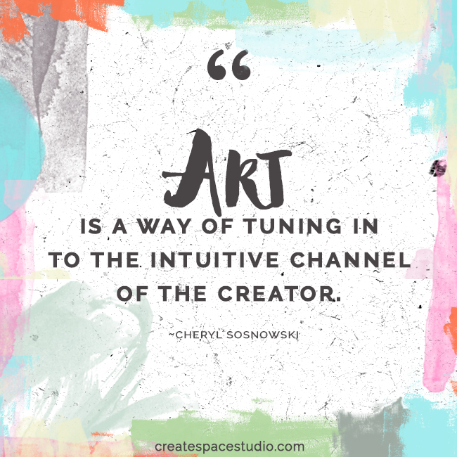 art tunes you in to the Creator - createspacestudio.com