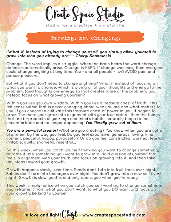 Growing - not changing. This week's mindfulness practice by Cheryl Sosnowski at createspacecstudio.com