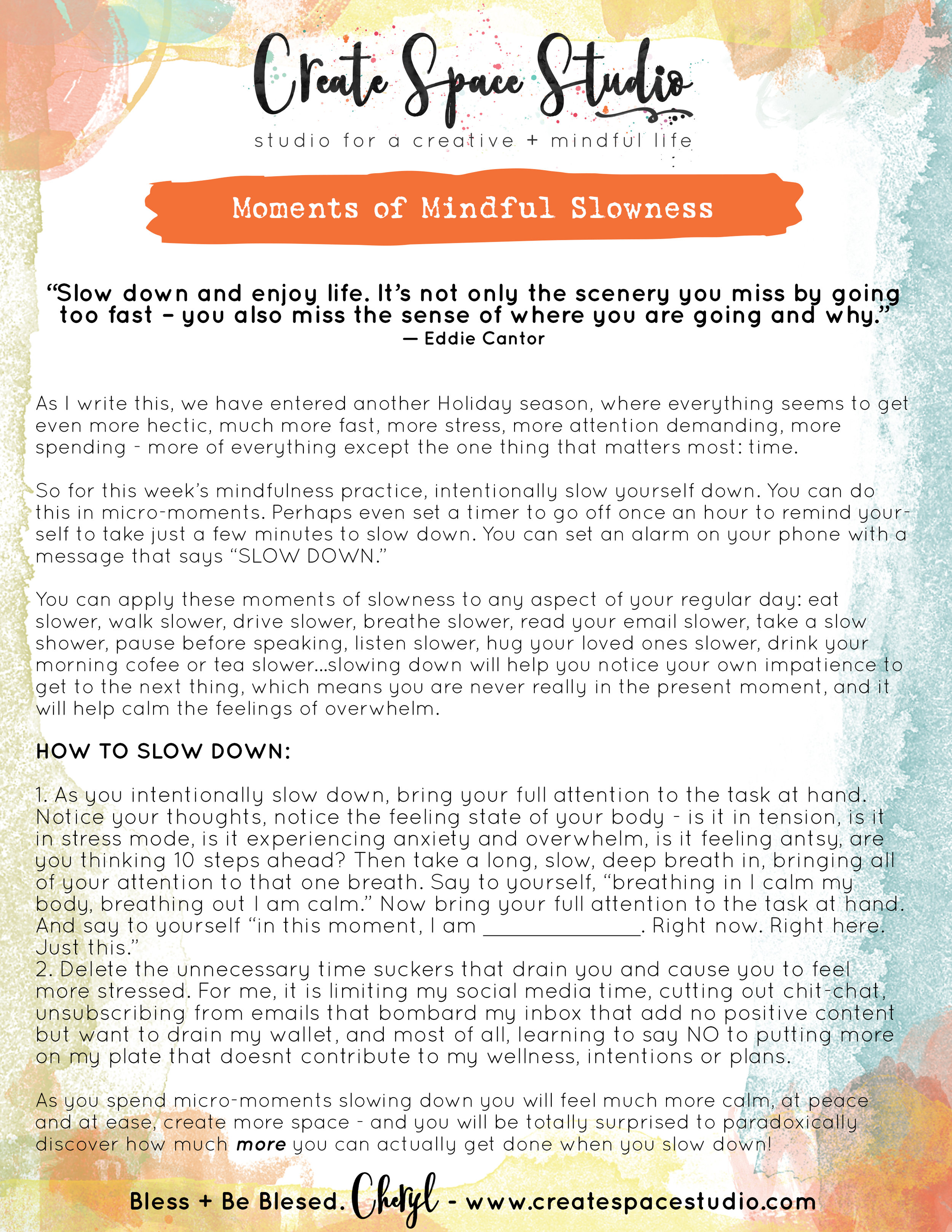 Slow Down - take micro-moments to slow down. This week's mindfulness practice from Cheryl Sosnowski at createspacestudio.com
