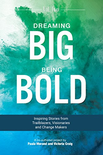 Volume 2 in the International Best Selling book series Dreaming Big Being Bold: Inspiring Stories from Trailblazers, Visionaries and Change Makers. A co-authored project by Paula Morand and Victoria Craig. Dreaming Big Being Bold Volume 2 is an anthology from Trailblazers, Visionaries and Change Makers and is a collection of engaging stories written by incredible entrepreneurs and professionals who are making an impact. Featuring 26 co-authors, Volume 2 is full of inspiring stories from people who have shown courage, innovation and have big dreams to impact the world in their own unique way.  Featuring Wendy Thompson