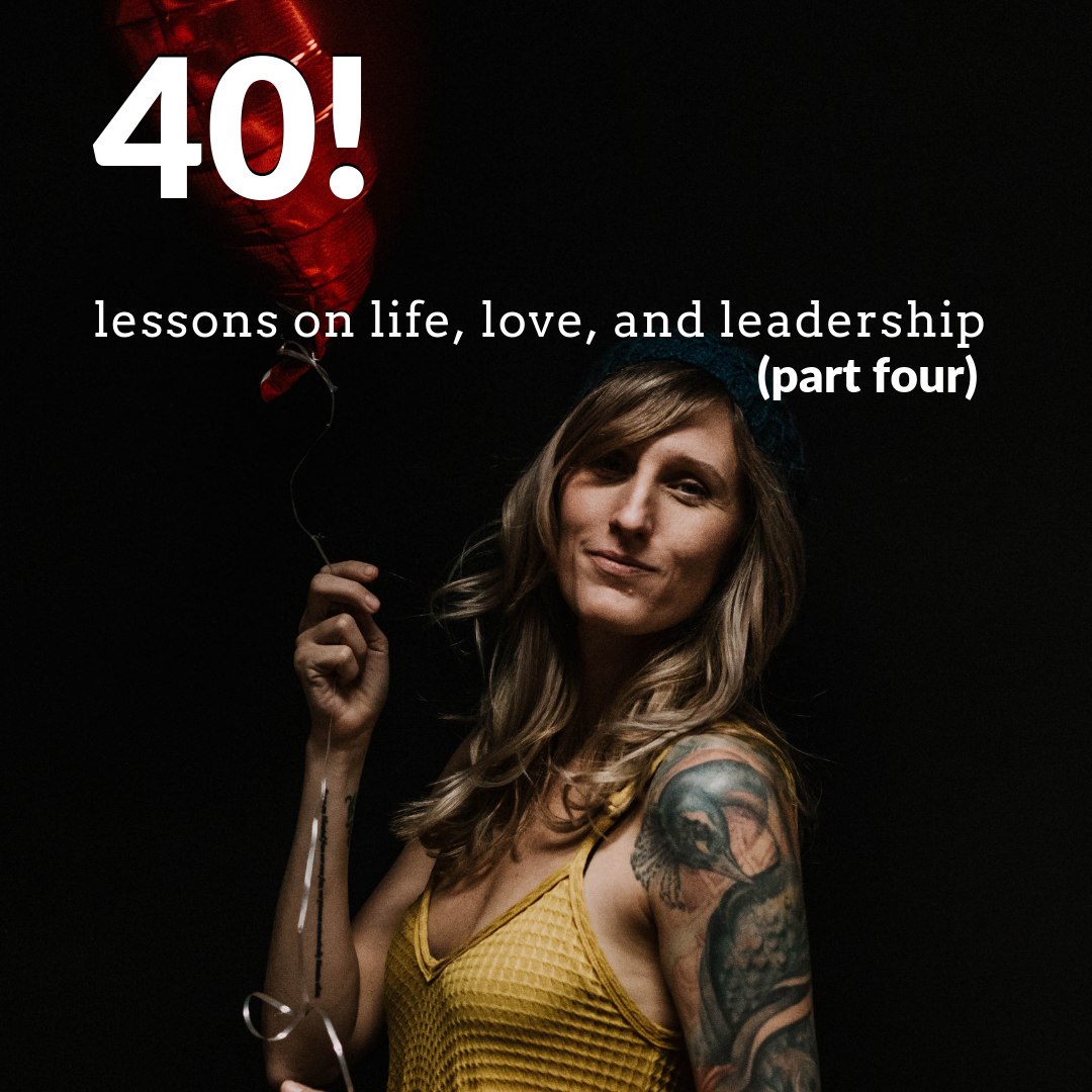 40 lessons on life, love, and leadership