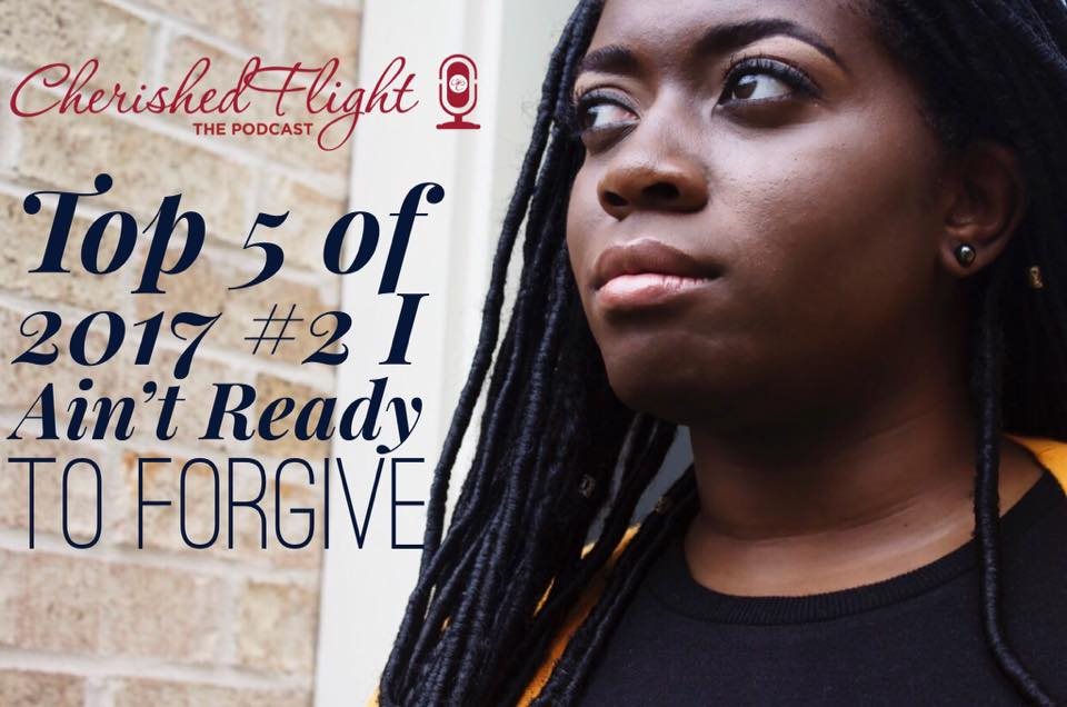 Top 5 of 2017: #2 I Ain't Ready to Forgive  Have you ever been in a space where you know you need to forgive, but you're just not ready? This is the episode for you where I talk about how obedience to God's mandate to forgive will usher in the peace of God that will set you free.