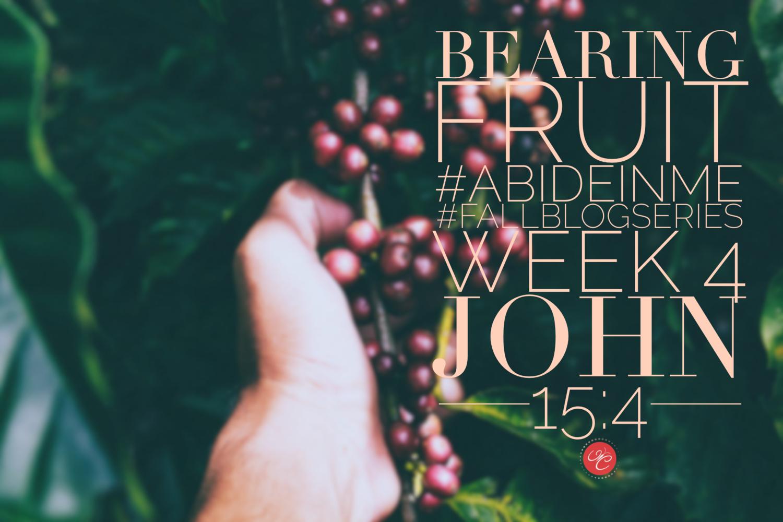 Bearing Fruit: John 15:4