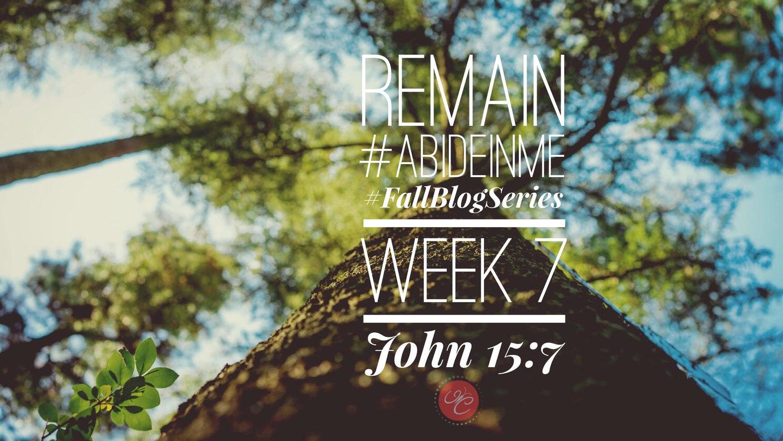 Remain: John 15:7