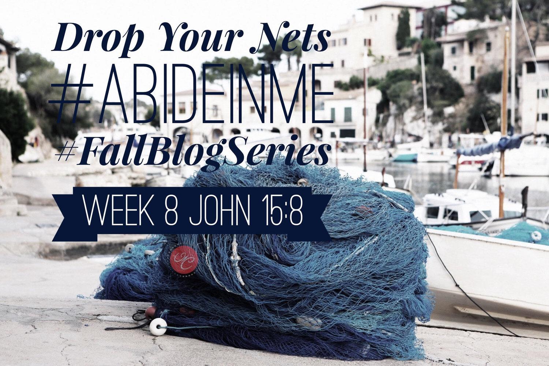 Drop Your Nets: John 15:8