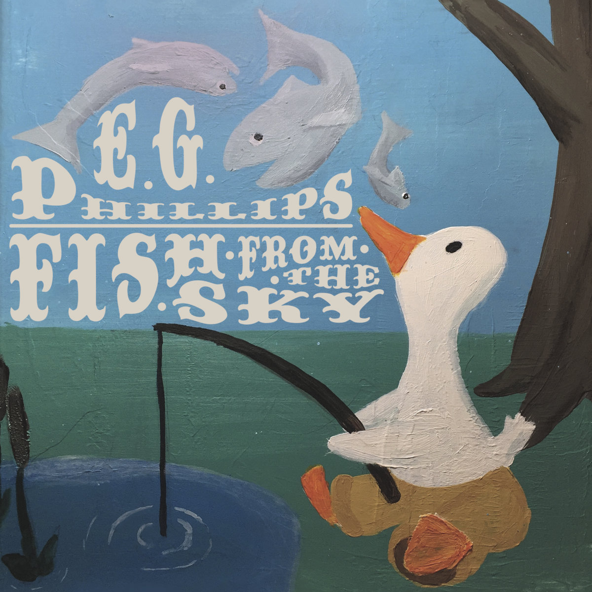 EG Phillips- Fish From the Sky