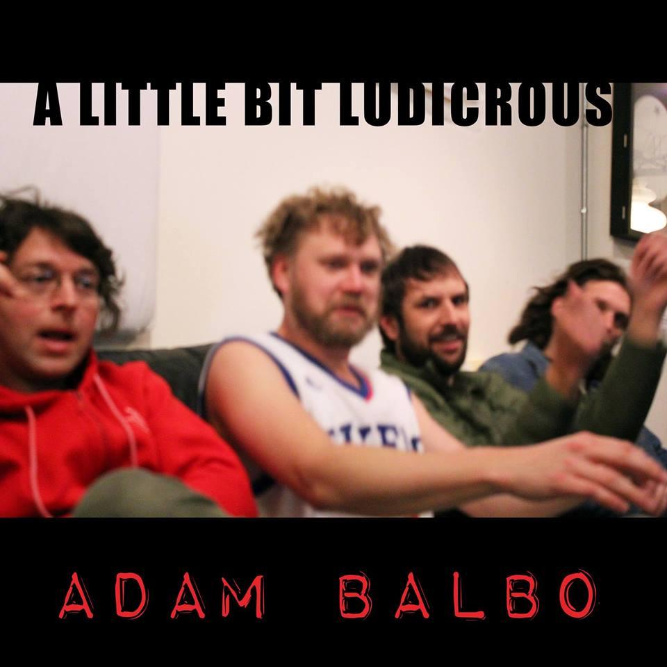 Adam Balbo-   A Little Bit Ludicrous