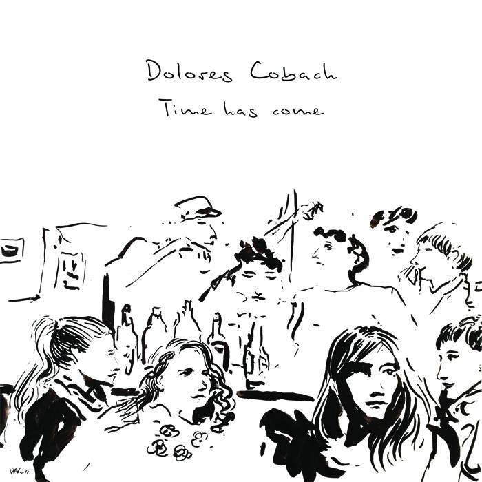 Dolores Cobach- Time Has Come